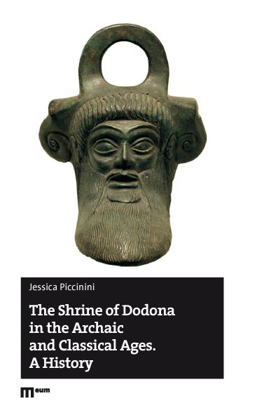 The Shrine of Dodona in the Archaic and Classical Ages. A History