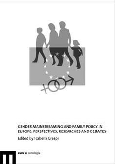 Gender mainstreaming and family policy in Europe: Perspectives, Researches and Debates